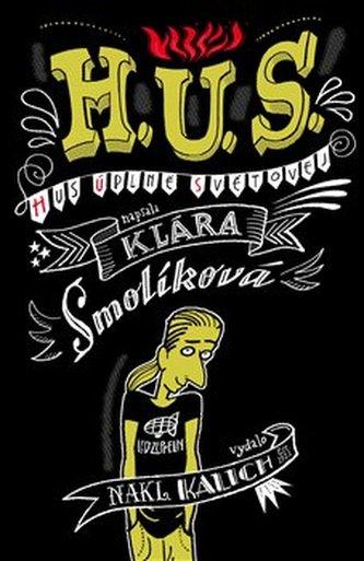H. U. S. (Hus úplně světovej) - Klára Smolíková