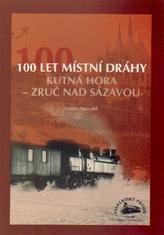 100 let místní dráhy Kutná Hora - Zruč nad Sázavou
