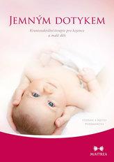 Jemným dotykem - Kraniosakrální terapie pro kojence a malé děti