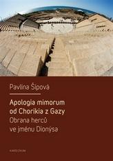 Apologia mimorum od Chorikia z Gazy. Obrana herců ve jménu Dionýsa.