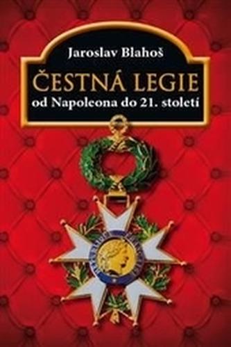 Čestná legie od Napoleona do 21. století