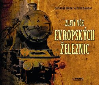Zlatý věk evropských železnic