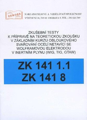 Zkušební testy ZK 141 1.1 ZK 141 8