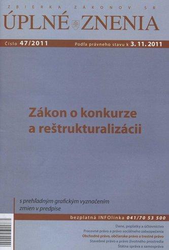UZZ 47/2011 Zákon o konkurze a reštrukturalizácii