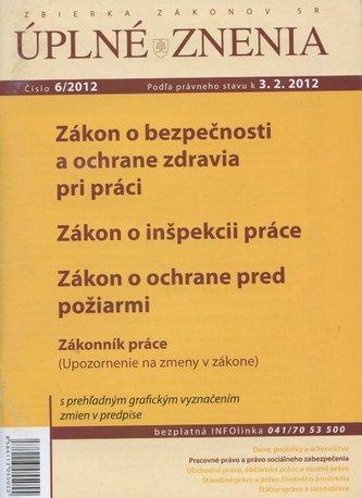 UZZ 6/2012 Zákon o bezpečnosti a ochrane zdravia pri práci