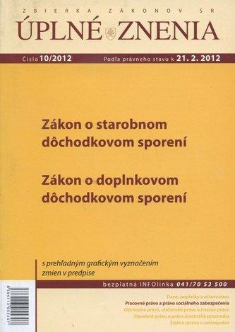 UZZ 10/2012 Zákon o starobnom dôchodkovom sporení