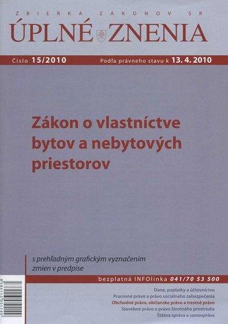 UZZ 15/2010 Zákon o vlastníctve bytov a nebytových priestorov