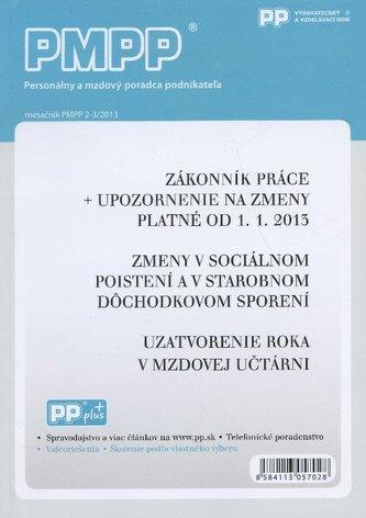 PMPP 2-3/2013 Zákonník práce + upozornenie na zmeny platné od 1.1. 2013