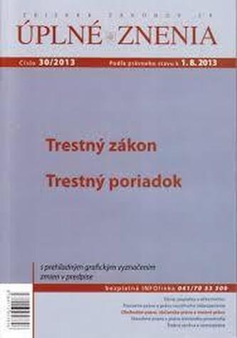 UZZ 30/2013 Tresný zákon, Trestný poriadok