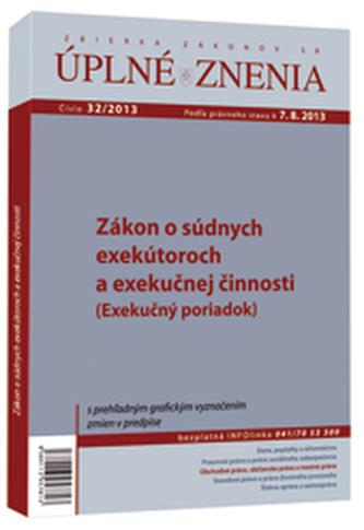 UZZ 32/2013 Zákon o súdnych exekútoroch a exekučnej činnosti