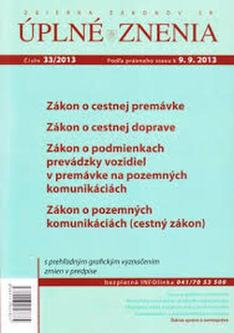 UZZ 33/2013 Zákon o cestnej premávke