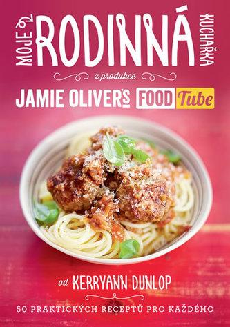 "Moje rodinná kuchařka (z produkce ""Jamie Oliver`s FOOD Tube"") - Dunlop Kerryann"