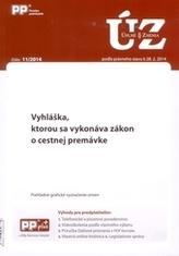 UZZ 11/2014 Vyhláška, ktorou sa vykonáva zákon o cestnej premávke