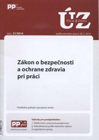 UZZ 21/2014 Zákon o bezpečnosti a ochrane zdravia pri práci