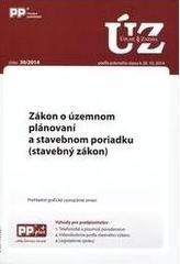 UZZ 30/2014 Zákon o územnom plánovaní a stavebnom poriadku