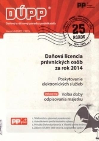 DUPP 1/2015 Daňová licencia právnických osôb za rok 2014
