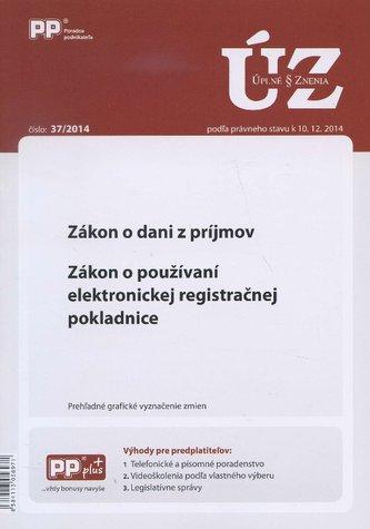 UZZ 37/2014 Zákon o dani z príjmov. Zákon o používaní elektronickej registračnej pokladnice