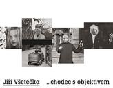 Jiří Všetečka ...chodec s objektivem