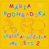 Veselá angličtina pre deti 2 - Spievankovo