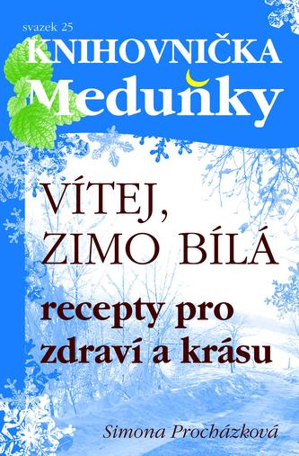 Vítej, zimo bílá - Recepty pro zdraví a krásu