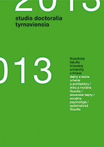 Studia doctoralia Tyrnaviensia 2013