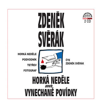 Horká neděle aneb Vynechané povídky - Zdeněk Svěrák; Zdeněk Svěrák