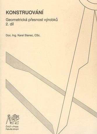 Konstruování.Geometrická přesnost výrobků. 1. a 2. díl