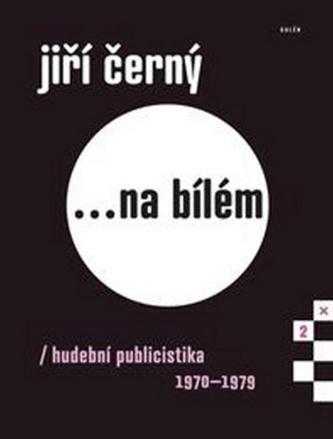 Jiří Černý...na bílém 2 - Jiří Černý