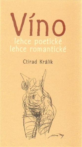 Víno lehce poetické lehce romantické 2. - Ctirad Králík