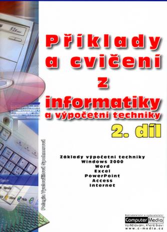 Příklady a cvičení z informatiky a výpočetní techniky 2.díl
