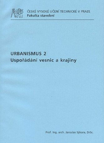 Urbanismus 2. Uspořádání vesnic a krajiny