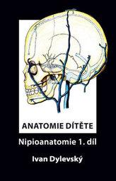 Anatomie dítěte - Nipioanatomie 1. díl
