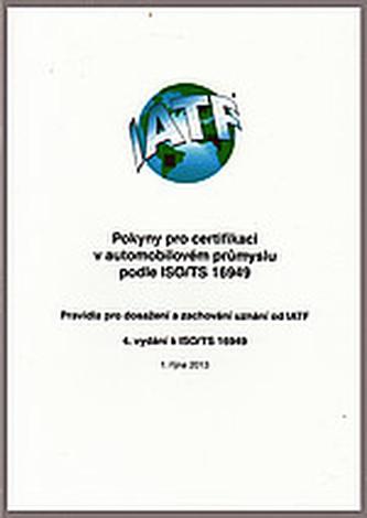 Pokyny pro certifikaci v automobilovém průmyslu podle ISO/TS 16949