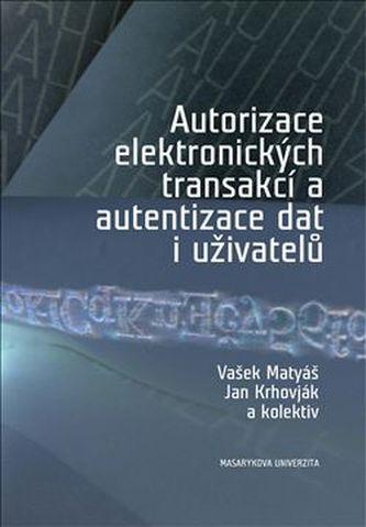 Autorizace elektronických transakcí a autentizace dat i uživatelů