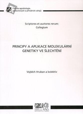 Principy a aplikace molekulární genetiky ve šlechtění