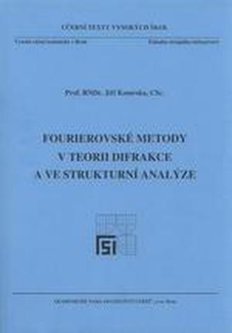 Fourierovské metody v teorii difrakce a ve strukturní analýze
