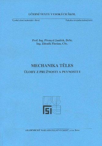 Mechanika těles - úlohy z pružnosti a pevnosti I