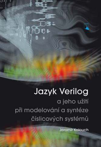 Jazyk Verilog a jeho užití při modelování a syntéze číslicových systémů