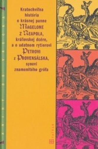 Kratochvíľna história o krásnej panne Magelone z Neapola, kráľovskej dcére a o udatnom rytierovi Pet