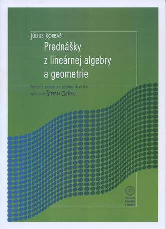 Prednášky z lineárnej algebry a geometrie