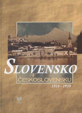 Slovensko v Československu 1918 - 1939