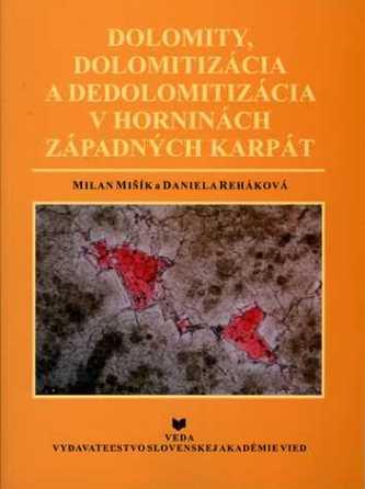 Dolomity, dolomitizácia a dedolomitizácia v horninách Západných Karpát