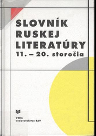 Slovník ruskej literatúry 11. - 20. storočia