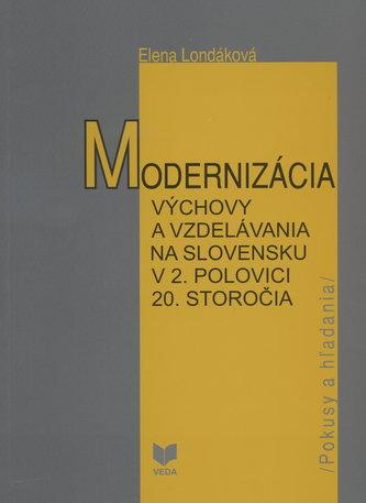 Modernizácia výchovy a vzdelávania na Slovensku v 2. polovici 20. storočia