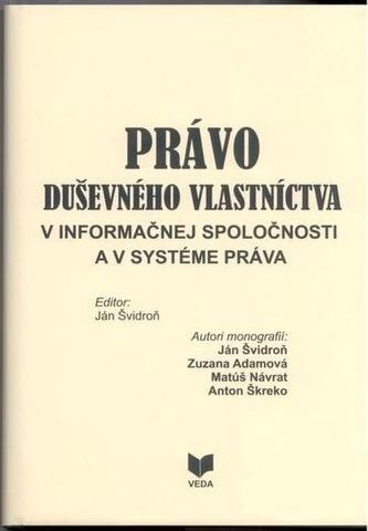 Právo duševného vlastníctva v informačnej spoločnosti a v systéme práva