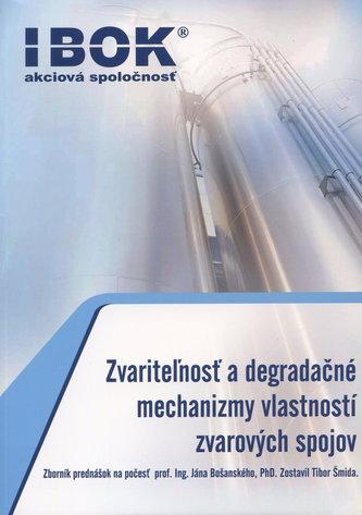 Zvariteľnosť a degradačné mechanizmy vlastností zvarových spojov