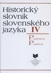 Historický slovník slovenského jazyka IV (P)