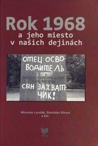 Rok 1968 a jeho miesto v našich dejinách