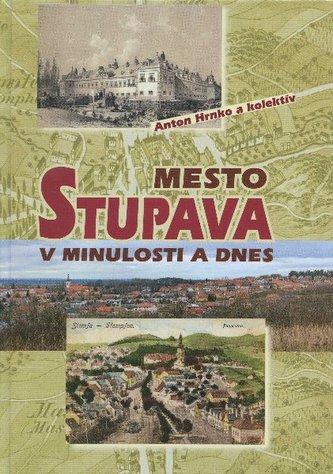 Mesto Stupava v minulosti a dnes