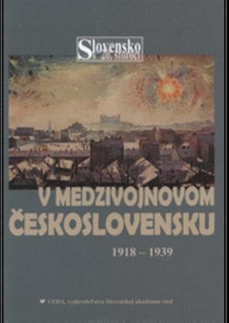 V medzivojnovom Československu 1918 - 1939